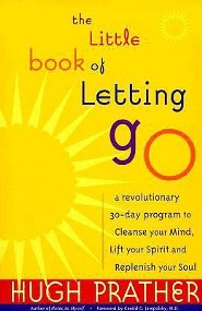 The Little Book of Letting Go: A Revolutionary 30-Day Program to Cleanse Your Mind, Lift Your Spirit and Replenish Your Soul