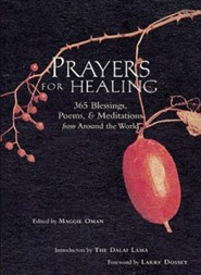 Prayers for Healing: 365 Blessings, Poems, & Meditations from Around the World  -     Edited By: Maggie Oman     By: Maggie Oman(ED.), Maggie Oman Shannon(ED.) & Larry Dossey