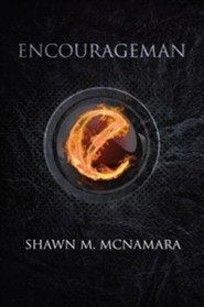 Encourageman  -     By: Shawn M. McNamara