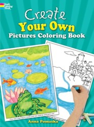 Create Your Own Pictures Coloring Book: 45 Fun-To-Finish Illustrations  -     By: Anna Pomaska