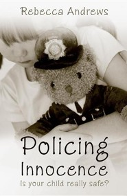Policing Innocence  -     By: Rebecca Andrews