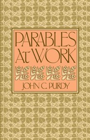 Parables at Work  -     By: John C. Purdy