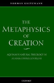 The Metaphysics of Creation: Aquinas's Natural Theology in Summa Contra Gentiles II