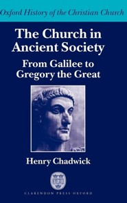 The Church in Ancient Society (from Galilee to Gregory the Great)
