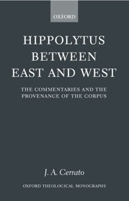 Hippolytus Between East and West: The Commentaries and the Provenance of the Corpus