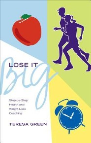 Lose It Big: Step-By-Step Health and Weight-Loss Coaching
