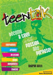Teen Talk: Becoming a Teen with Passion and Purpose!  -     By: Sharon Witt