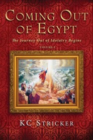 Coming Out of Egypt  -     By: K.C. Stricker