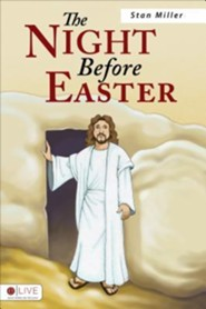 The Night Before Easter  -     By: Stan Miller