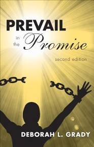 Prevail in the Promise, Edition 0002  -     By: Deborah L. Grady