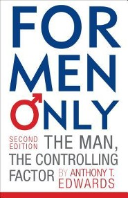 For Men Only: The Man, the Controlling Factor, Edition 0002