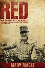 Red, Third Edition: Beyond Football: The Legacy of Coach Jimmy  -     By: Mary Magee