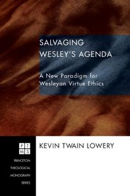Salvaging Wesley's Agenda  -     By: Kevin Twain Lowery