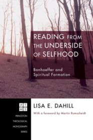 Reading from the Underside of Selfhood  -     By: Lisa E. Dahill, Martin Rumscheidt