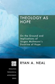 Theology as Hope  -     By: Ryan A. Neal