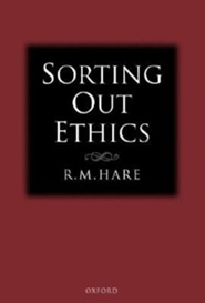 Sorting Out Ethics  -     By: R.M. Hare