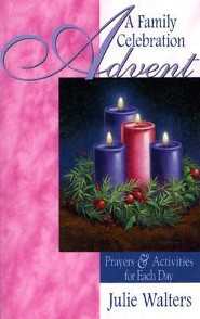 Advent: A Family Celebration: Prayers & Activities for Each Day