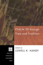 Psalm 29 Through Time and Tradition  -     Edited By: Lowell K. Handy