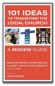101 Ideas to Transform the Local Church: A MODEM Guide  -     By: John Nelson