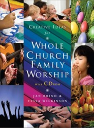 Creative Ideas for Whole Church Family Worship with CD