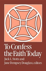 To Confess the Faith Today  -     By: Jack L. Stotts