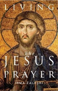 Living the Jesus Prayer: Practising the Prayer of the Heart