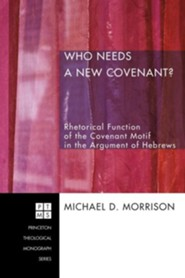 Who Needs a New Covenant?  -     By: Michael D. Morrison