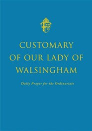 Customary of Our Lady of Walsingham  -     Edited By: Andrew Burnham, Aidan Nichols     By: Andrew Burnham (Editor) & Aidan Nichols (Editor)