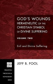 God's Wounds: Hermeneutic of the Christian Symbol of Divine Suffering, Volume Two