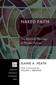Naked Faith  -     By: Elaine A. Heath, William J. Abraham