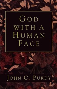 God with a Human Face  -     By: John C. Purdy