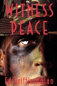 Witness for Peace: A Story of Resistance  -     By: Ed Griffin-Nolan