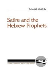 Satire and the Hebrew Prophets   -     By: Thomas Jemielity