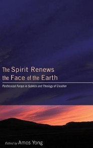 The Spirit Renews the Face of the Earth  -     Edited By: Amos Yong