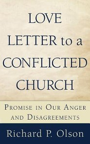 Love Letter to a Conflicted Church  -     By: Richard P. Olson