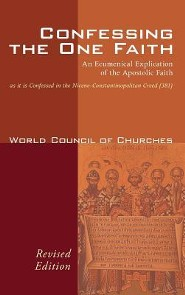 Confessing the One Faith, Revised Edition  -     By: World Council of Churches