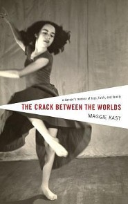 The Crack Between the Worlds  -     By: Maggie Kast