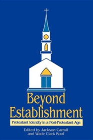 Beyond Establishment: Protestant Identity in a Post-Protestant Age