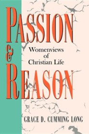 Passion and Reason: Womenviews of Christian Life  -     By: Grace D. Cumming-Long