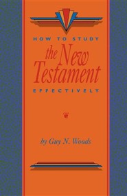 How to Study the New Testament Effectively  -     By: Guy N. Woods