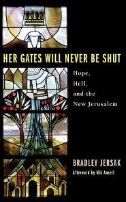 Her Gates Will Never Be Shut  -     By: Bradley Jersak, Nik Ansell