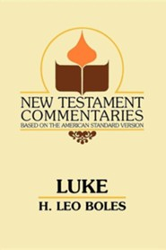 The Gospel According to Luke  -     By: H. Leo Boles