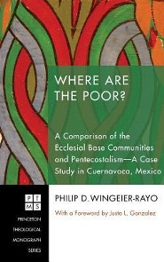 Where Are the Poor?  -     By: Philip D. Wingeier-Rayo, Justo L. Gonzalez