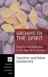 Groans of the Spirit  -     By: Timothy Matthew Slemmons