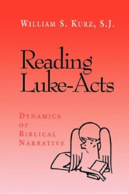 READING LUKE-ACTS  -     By: William S. Kurz S.J.