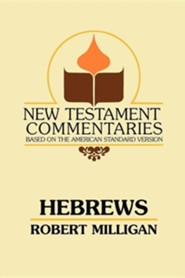 Hebrews: A Commentary on the Epistle to the Hebrews  -     By: Robert Milligan