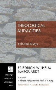 Theological Audacities  -     Edited By: Andreas Pangritz, Paul S. Chung     By: Friedrich-Wilhelm Marquardt