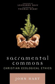Sacramental Commons: Christian Ecological Ethics  -     By: John Hart, Leonardo Boff, Thomas Berry