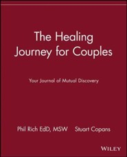 The Healing Journey for Couples: Your Journal of Mutual Discovery  -     By: Phil Rich, Stuart Copans