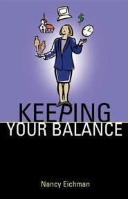 Keeping Your Balance  -     By: Nancy Eichman